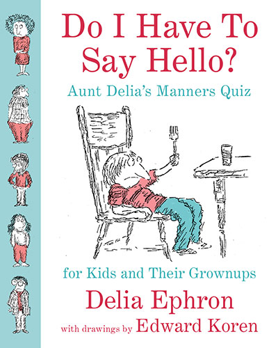 Do I Have To Say Hello?: Aunt Delia's Manners Quiz for Kids / Grownups